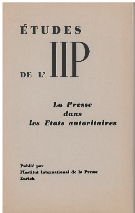 "IPI's landmark 1959 study on ""The Press in Authoritiarian Countries"", examining how governments in over a dozen states – including the Soviet Union, East Germany, Francoist Spain and Egypt – worked to suppress the free flow of news."